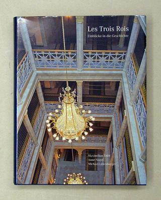 Les Trois Rois. Einblicke in die Geschichte.: Maximilian Triet /