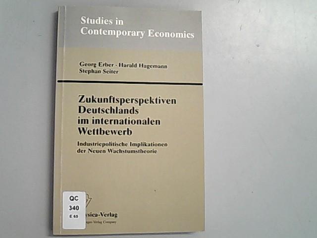Zukunftsperspektiven Deutschlands im internationalen Wettbewerb. Industriepolitische Implikationen: Erber, Dr. Georg,
