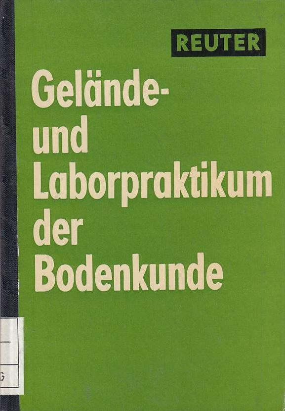 Gelände- und Laborpraktikum der Bodenkunde / G.: Reuter, Gerhard: