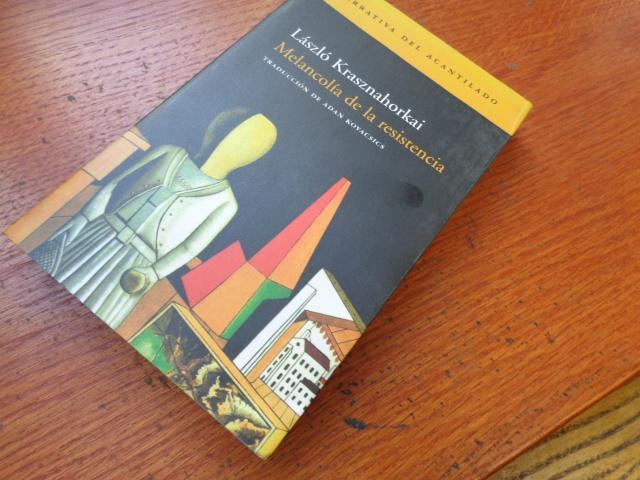 Melancolia de La Resistencia (Spanish Edition): Laszlo Krasznahorkai