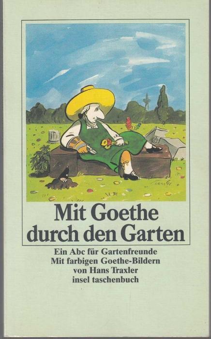 Mit Goethe durch den Garten. Ein Abc: Goethe, Johann Wolfgang