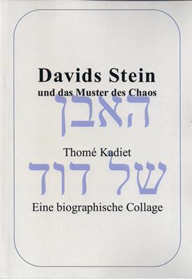Davids Stein und das Muster des Chaos: Kadiet, Thomé