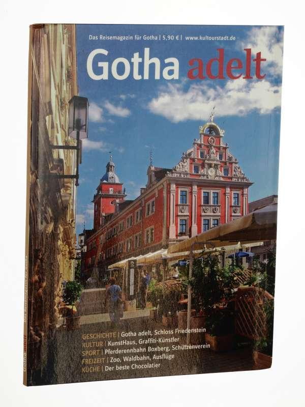 Gotha adelt - Das Reisemagazin für Gotha.: Gotha-