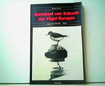 Schicksal und Zukunft der Vögel Europas. Vogelkundliche Biobliothek - Band 7.