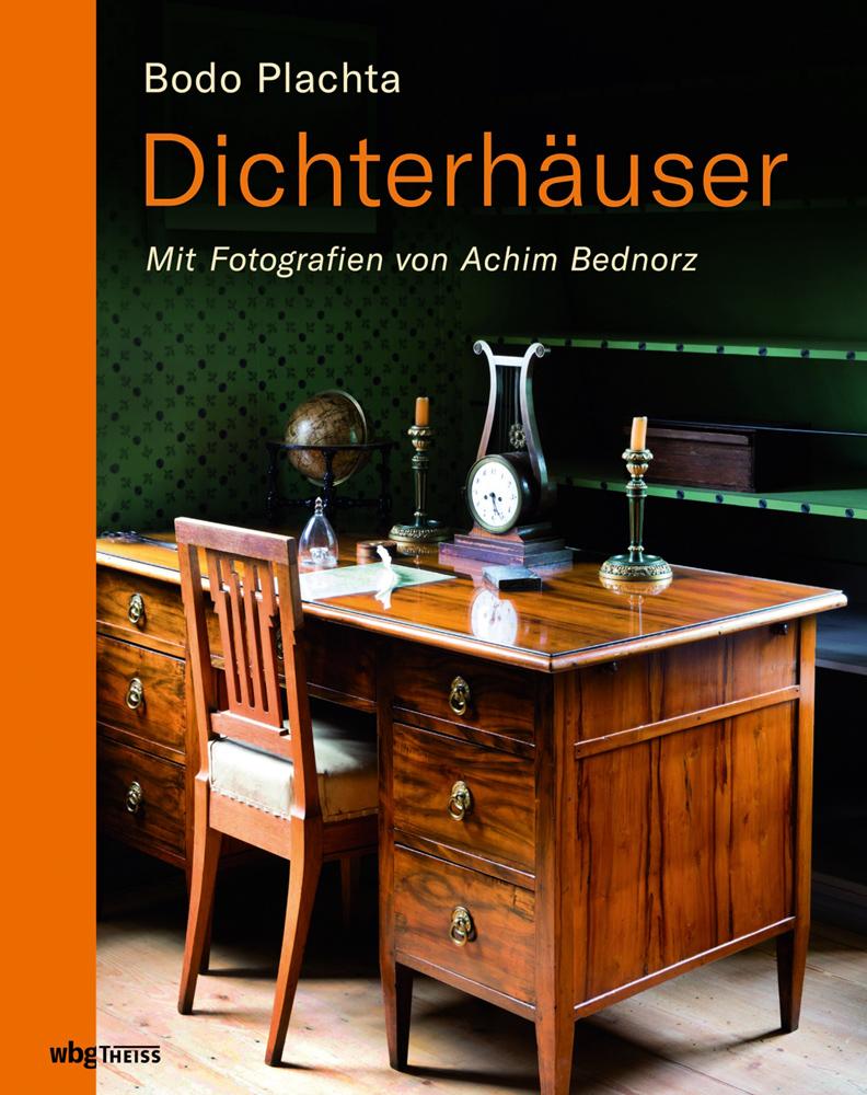 Dichterhäuser. Mit Fotografien von Achim Bednorz.: Von Bodo Plachta.