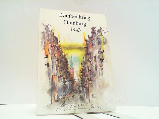 Bombenkrieg Hamburg 1943 - Anthologie und Veranstaltungskalender.: Kutz-Bauer, Dr. H.: