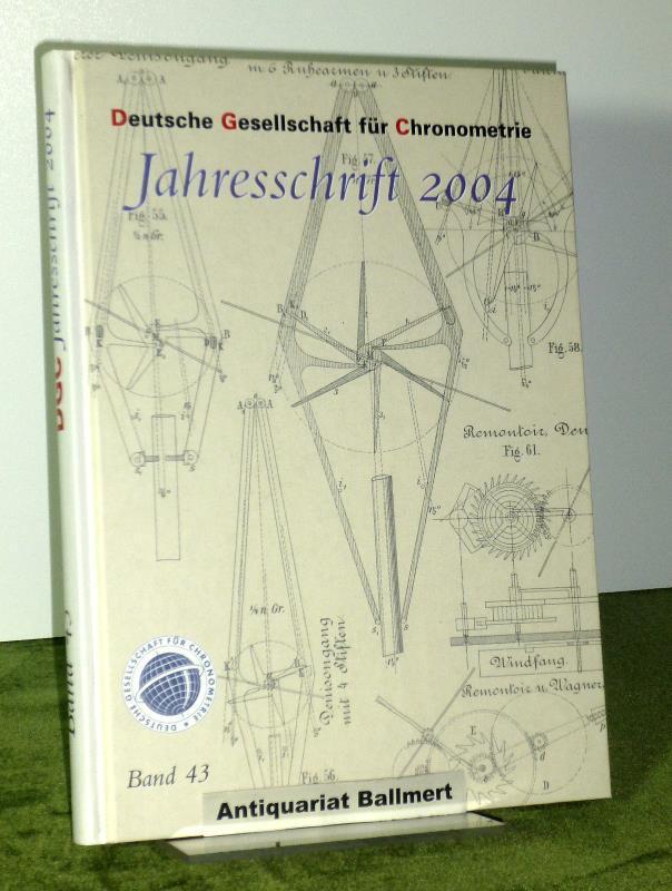Deutsche Gesellschaft für Chronometrie Jahresschrift 2004. Band: Deutsche Gesellschaft für