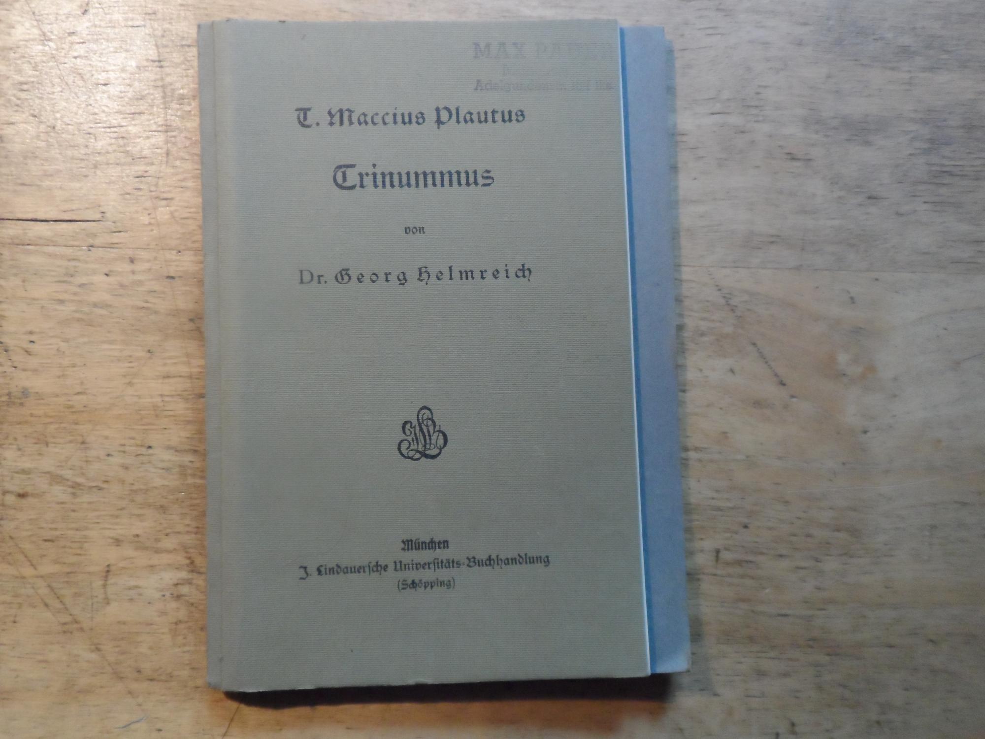 Trinummus T. Maccius Plautus - 2 Bände: Helmreich,Georg