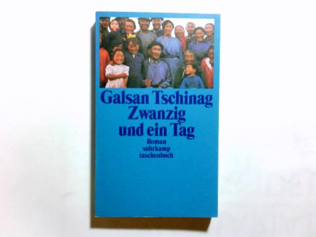 Zwanzig und ein Tag : Roman. Suhrkamp-Taschenbuch ; 2789 - Tschinag, Galsan