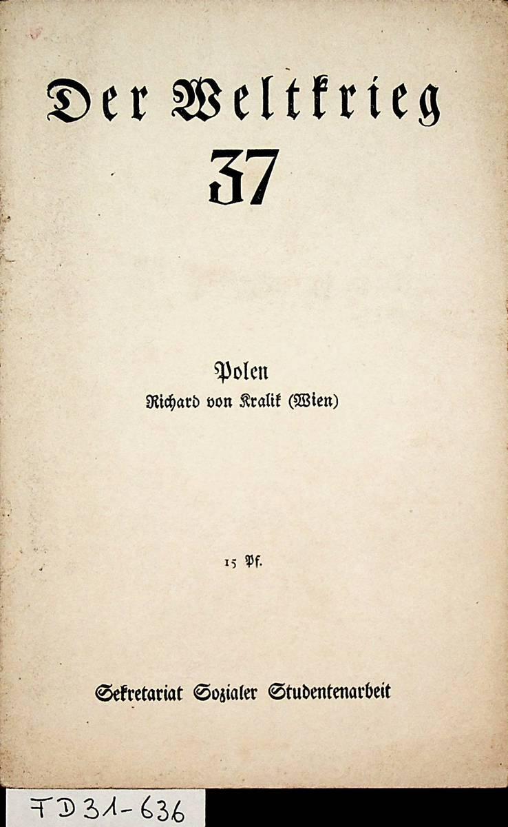 Polen . (= Der Weltkrieg No 37).: Kralik [-Meyrswalden,] Richard