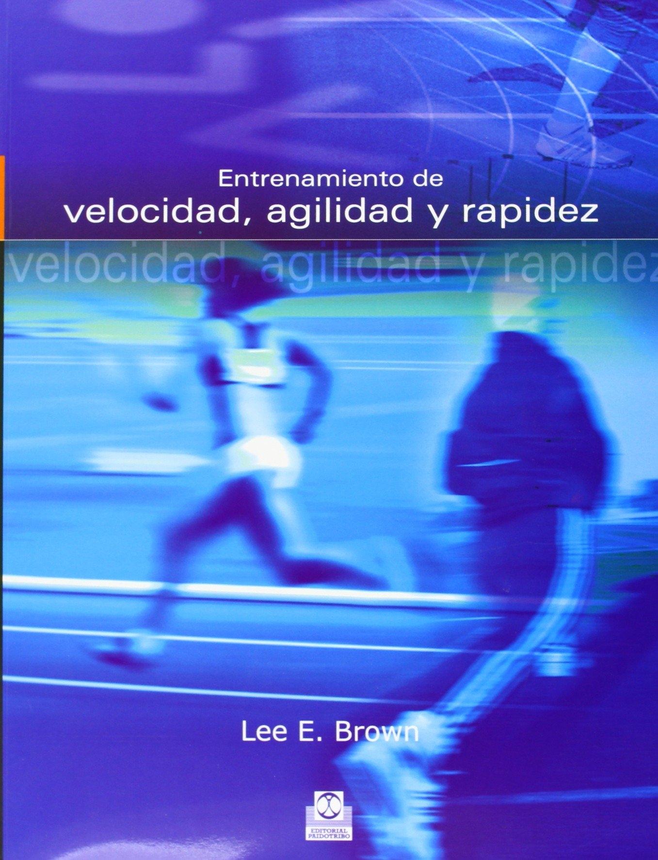 Entrenamiento de velocidad, agilidad y rapidez/ Training for Speed, Agility, and Quickness - Ferrigno, Vance A