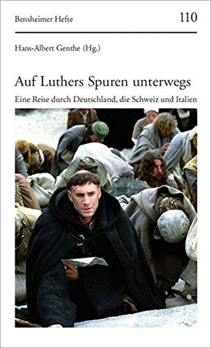 Auf Luthers Spuren unterwegs Eine Reise durch Deutschland, die Schweiz und Italien - Hans-Albert, Genthe