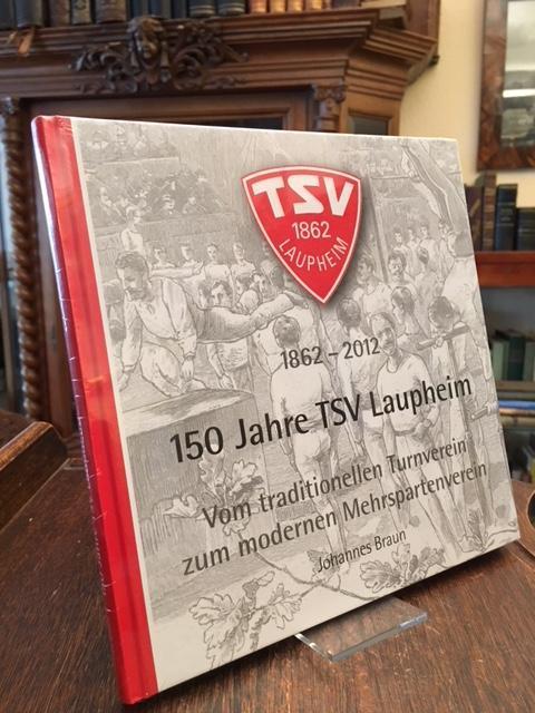 150 Jahre TSV Laupheim 1862-2012 : (Vom: Laupheim. - Braun,