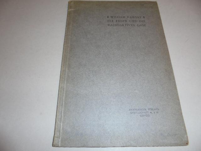 Die edlen und die radioaktiven Gase. Vortrag,: Sir William Ramsay