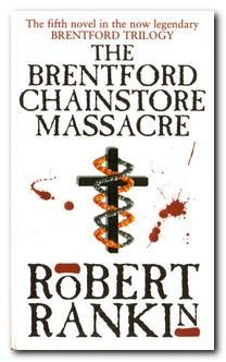 The Brentford Chainstore Massacre - Rankin, Robert
