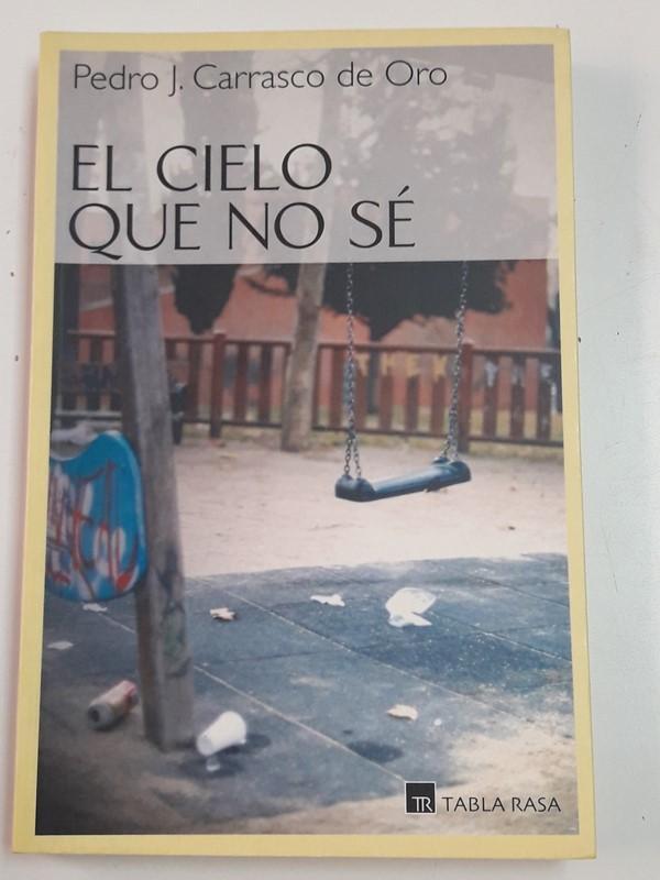 El Cielo que no sé - Pedro J. Carrasco de Oro