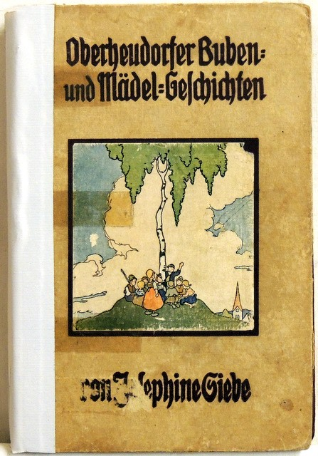 Oberheudorfer Buben und Mädelgeschichten: Siebe, Josephine