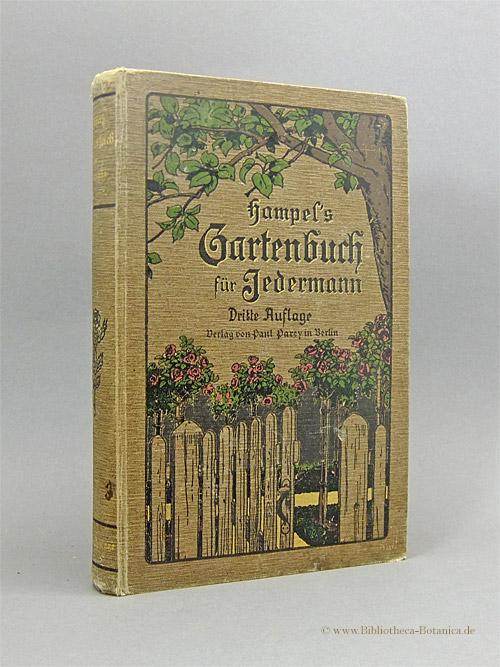 Hampel's Gartenbuch für Jedermann. Anleitung zur praktischen: Hampel, W[ilhelm]/F[ritz] Kunert: