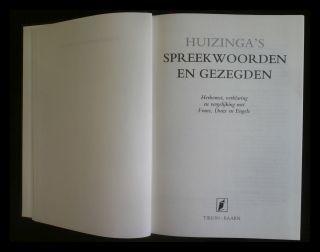 Huizinga's spreekwoorden en gezegden Herkomst, verklaring en vergelijking met Frans, Duits en Engels - Huizinga, A.