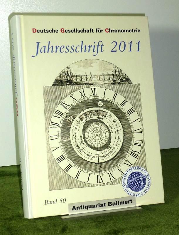 Deutsche Gesellschaft für Chronometrie Jahresschrift 2011. Band: Deutsche Gesellschaft für