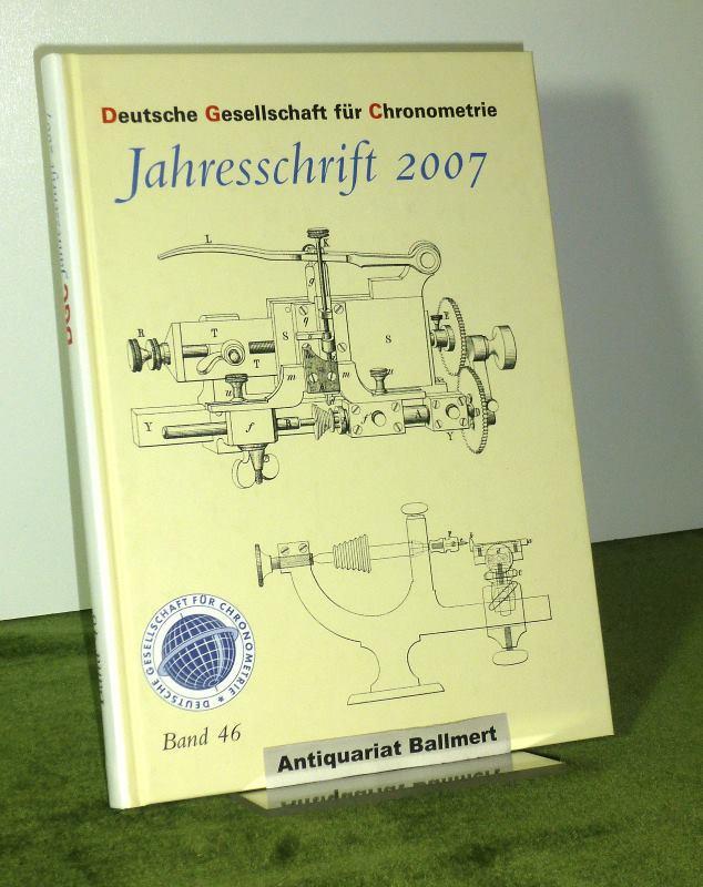 Deutsche Gesellschaft für Chronometrie Jahresschrift 2007. Band: Deutsche Gesellschaft für