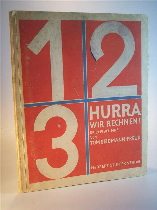 1, 2, 3, Hurra, wir rechnen! Spielfibel: Seidmann-Freud, Tom (Martha