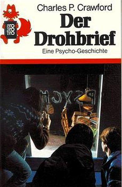 Der Drohbrief: Eine Psycho-Geschichte: Crawford, Charles P.: