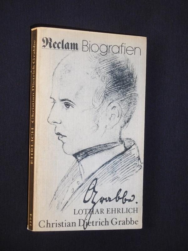 Christian Dietrich Grabbe. Leben und Werk. Mit: Lothar Ehrlicher