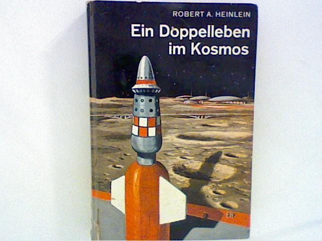 Ein Doppelleben im Kosmos - Ein utopischer: Heinlein, Robert A.: