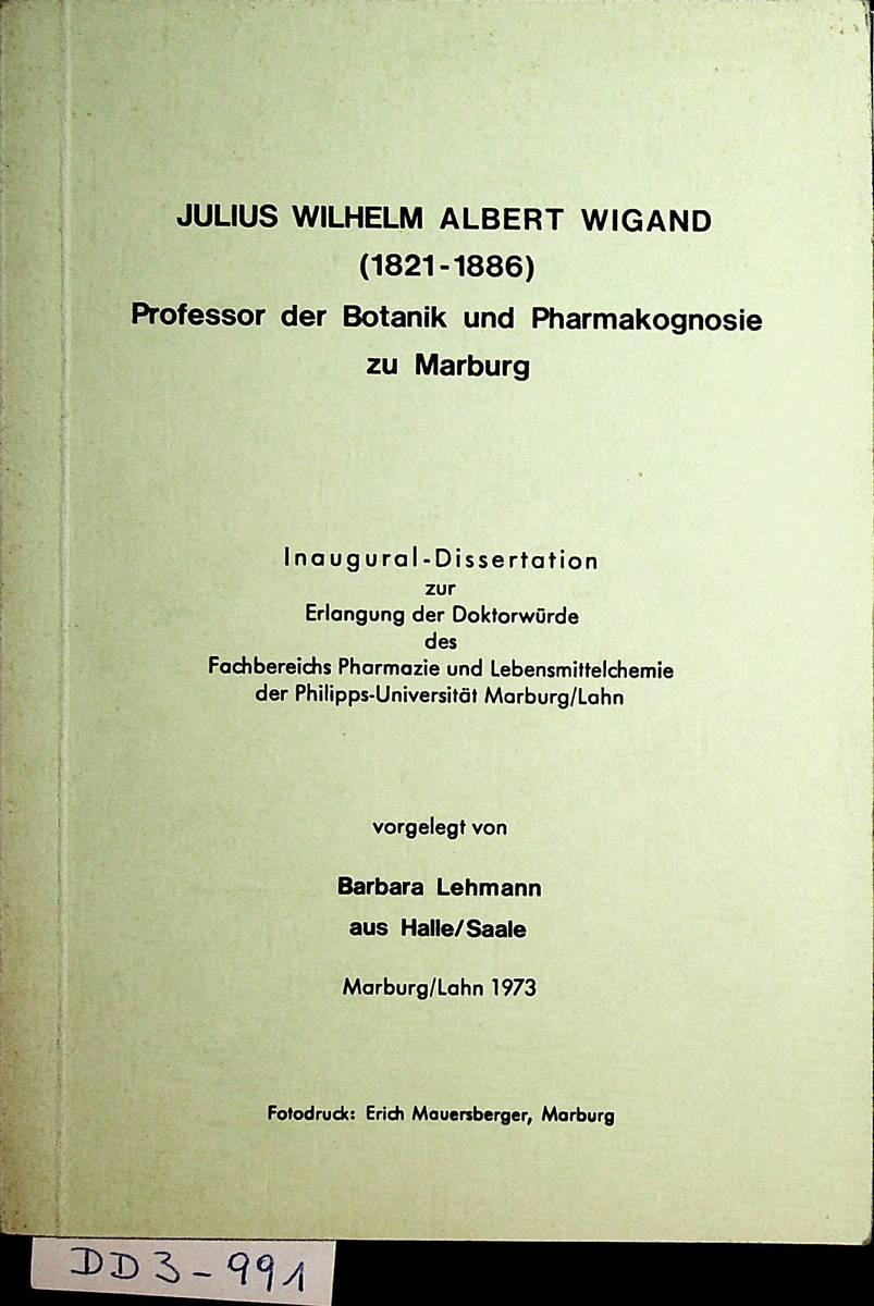 Julius Wilhelm Albert Wigand (1821 - 1886): Lehmann, Barbara: