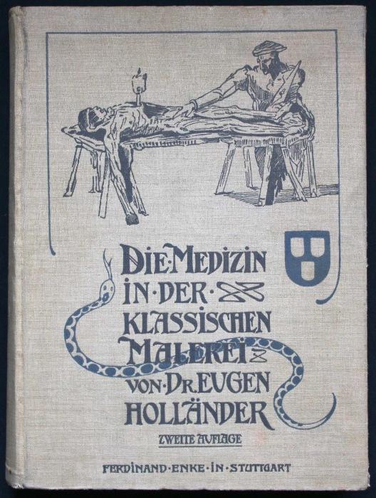 Die Medizin in der klassischen Malerei. Mit: Holländer, Eugen