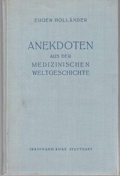 Anekdoten aus der medizinischen Weltgeschichte: Holländer, Eugen