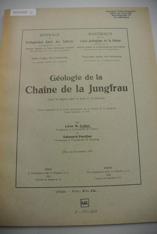 Geologie de la Chaine de la Jungfrau.: Collet, Leon W.