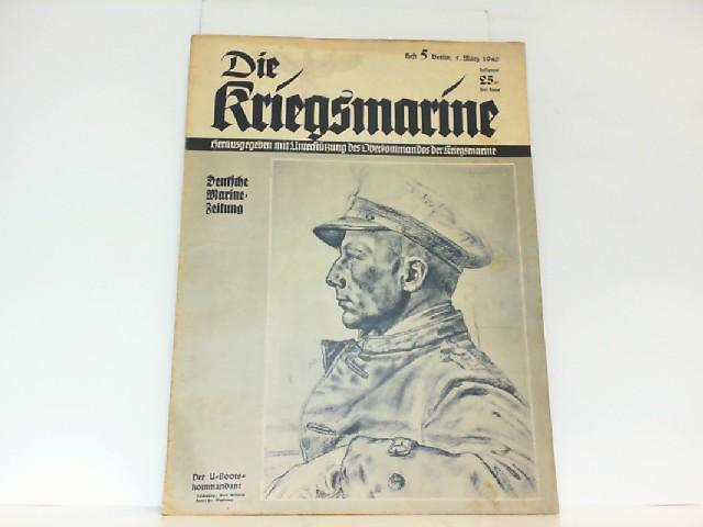 Die Kriegsmarine. Heft 5. März 1940. Deutsche: Oberkommando der Kriegsmarine: