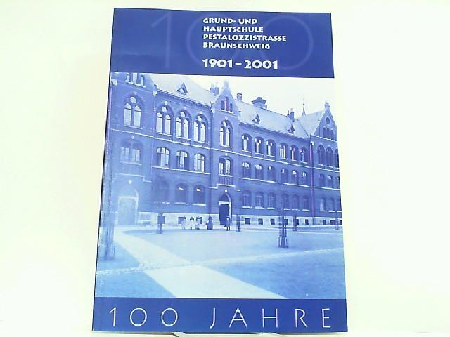 100 Jahre Grund- und Hauptschule Pestalozzistraße Braunschweig: Braunschweig, Stadt: