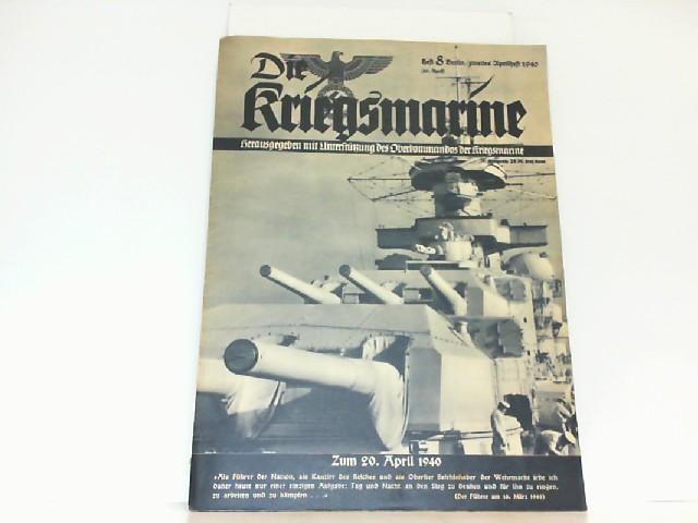 Die Kriegsmarine. Heft 8. April 1940. Deutsche: Oberkommando der Kriegsmarine: