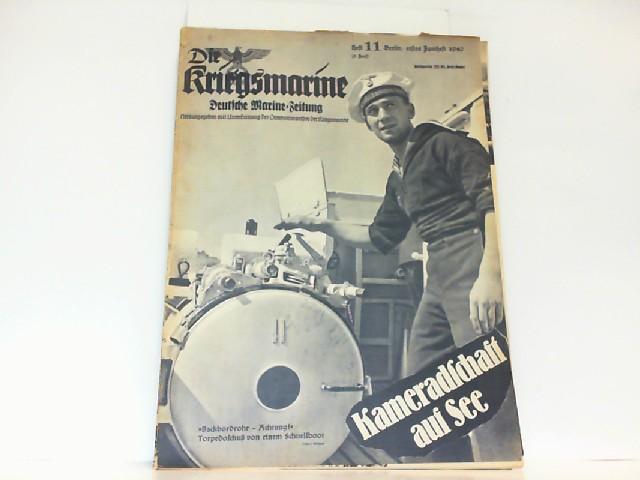 Die Kriegsmarine. Heft 11. Juni 1940. Deutsche: Oberkommando der Kriegsmarine: