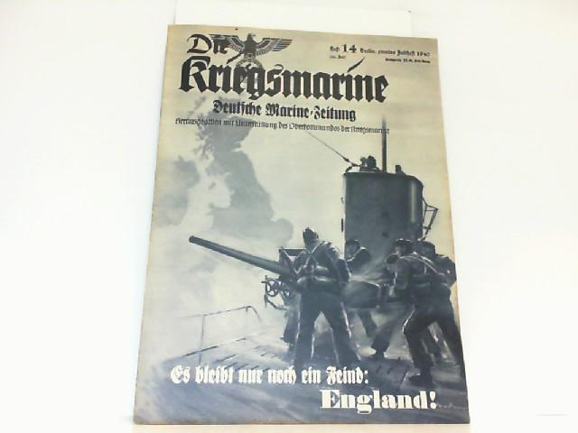 Die Kriegsmarine. Heft 14. Juli 1940. Deutsche: Oberkommando der Kriegsmarine: