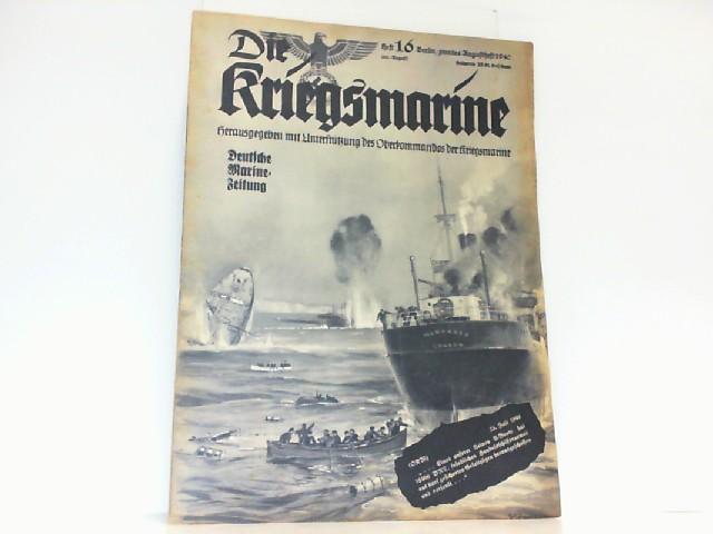 Die Kriegsmarine. Heft 16. August 1940. Deutsche: Oberkommando der Kriegsmarine:
