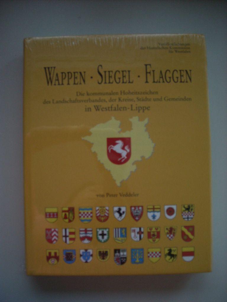 Wappen -- Siegel -- Flaggen - Die kommunalen Hoheitszeichen des Landschaftsverbandes, der Kreise, Städte und Gemeinden in Westfalen-Lippe - Veddeler, Peter