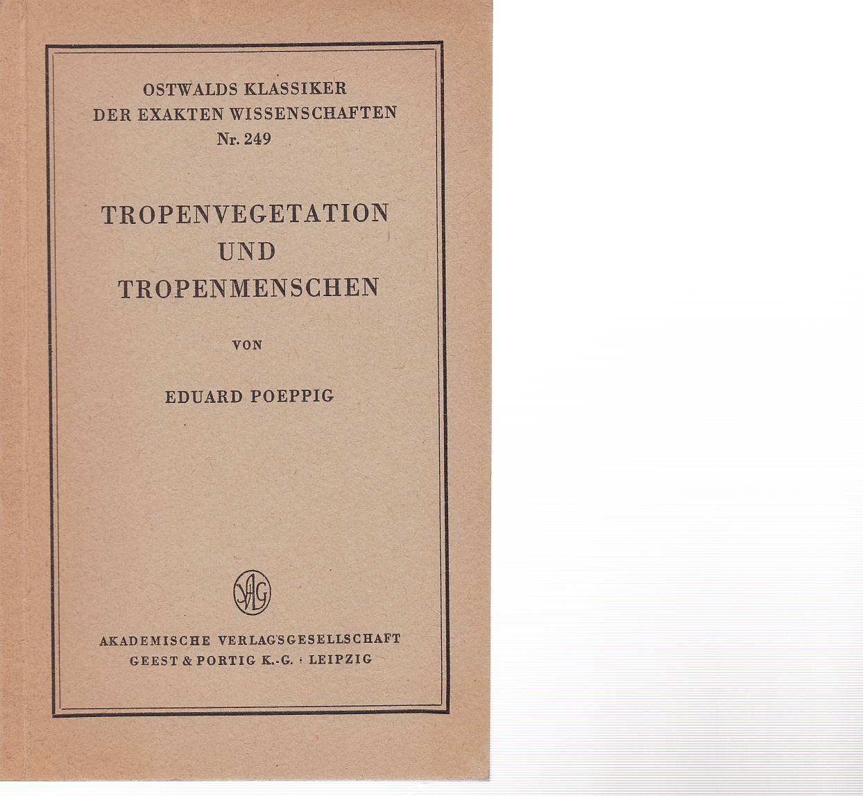 Tropenvegetation und Tropenmenschen von Eduard Poeppig.: Poeppig, Eduard