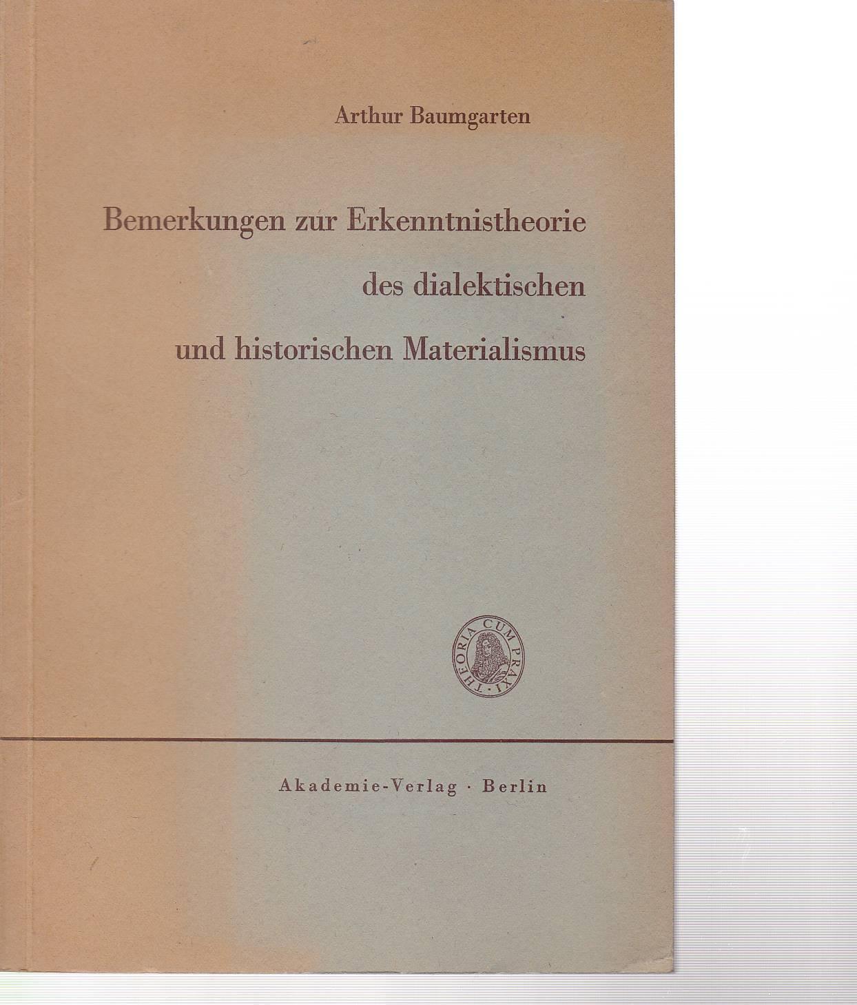 Bemerkungen zur Erkenntnistheorie des dialektischen und historischen: Baumgarten, Arthur