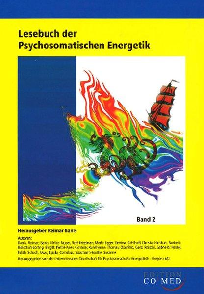 Lesebuch der Psychosomatischen Energetik, Band 2.: Dr., Reimar Banis: