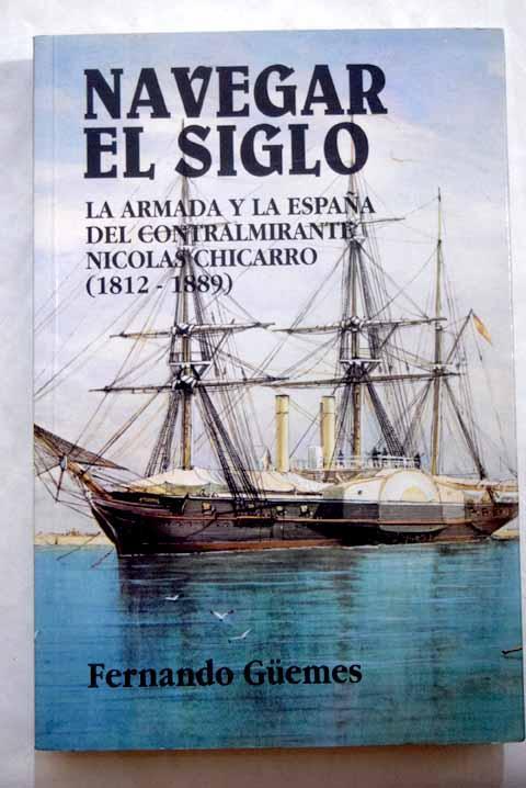 Navegar el siglo - Güemes, Fernando