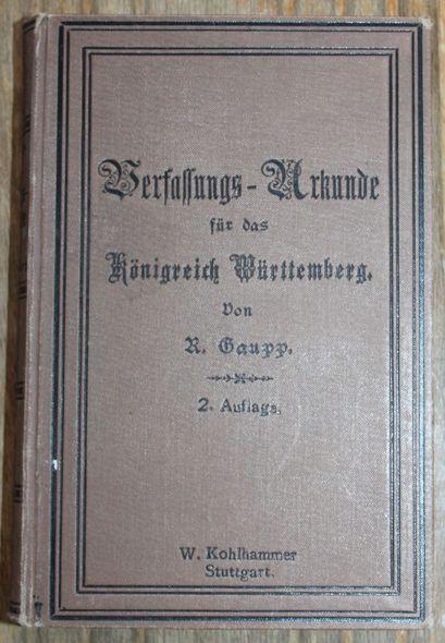 Verfassungs-Urkunde für das Königreich Württemberg vom 25.: Gaupp, R.: