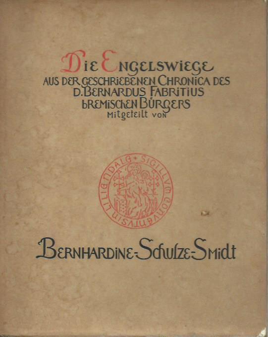 Die Engelswiege. Aus der geschriebenen Chronica des: Schulze-Smidt, Bernhardine: