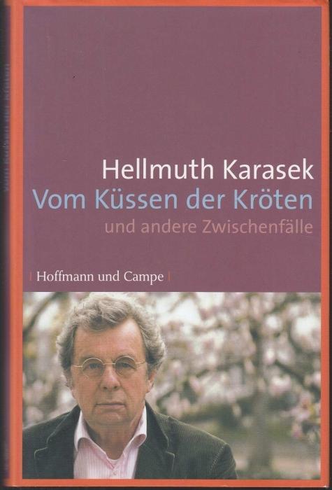 Vom Küssen der Kröten und andere Zwischenfälle: Karasek, Hellmuth