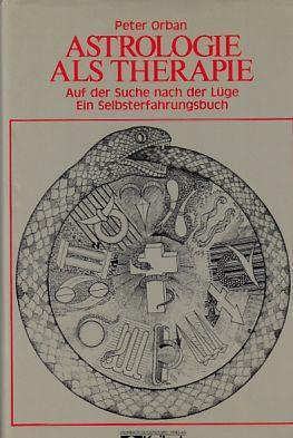 Astrologie als Therapie : auf d. Suche: Orban, Peter: