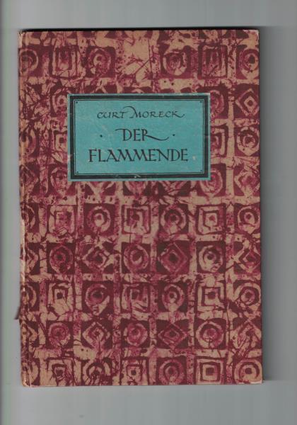 Der Flammende.,Curt Moreck.,: Moreck, CurtWeber, Will