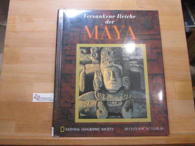 Versunkene Reiche der Maya: National, Geographic Society